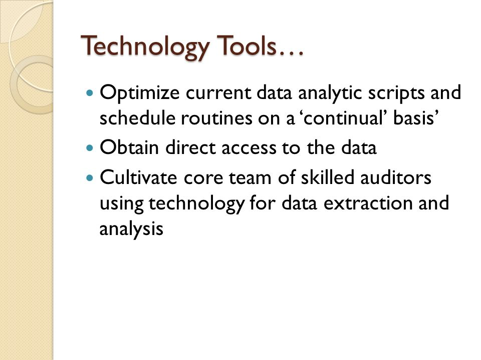 Technology Tools… Optimize current data analytic scripts and schedule routines on a 'continual' basis'