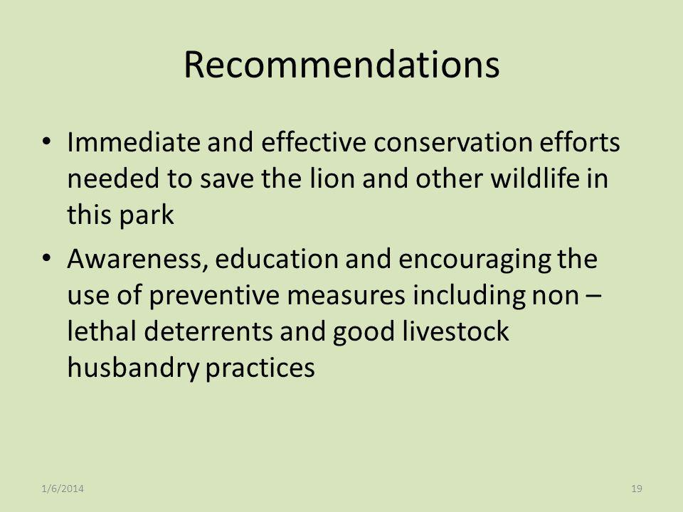Recommendations Immediate and effective conservation efforts needed to save the lion and other wildlife in this park.