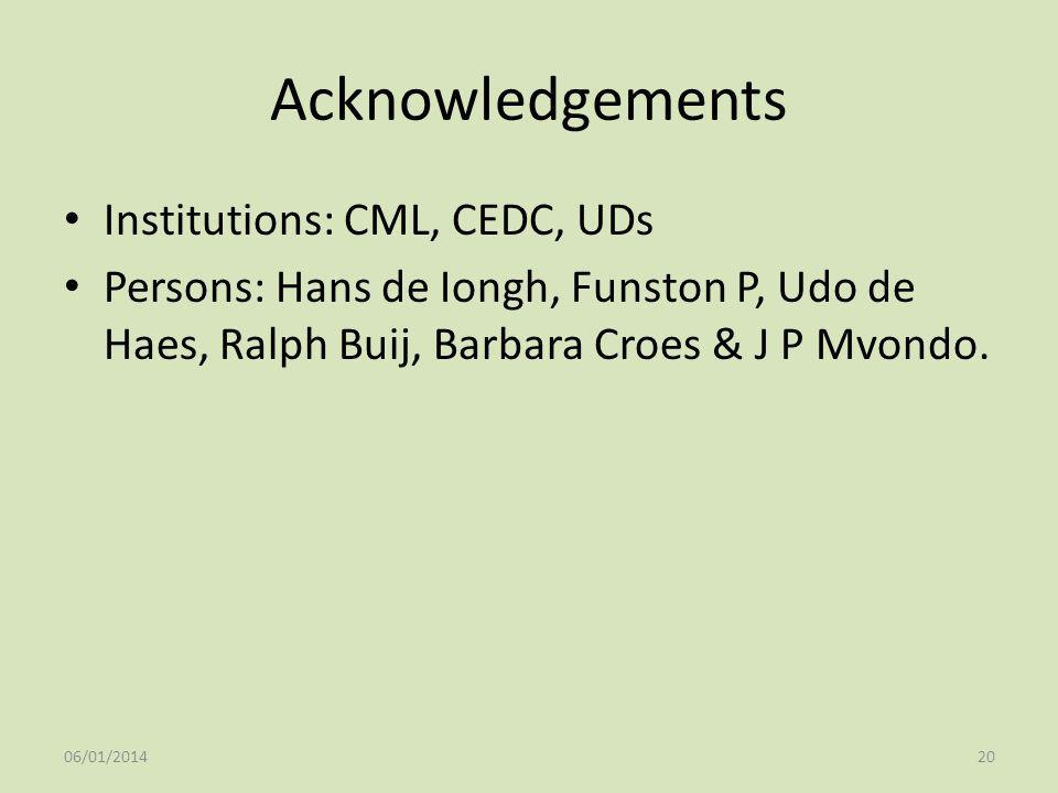 Acknowledgements Institutions: CML, CEDC, UDs