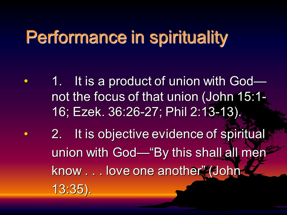 Performance in spirituality