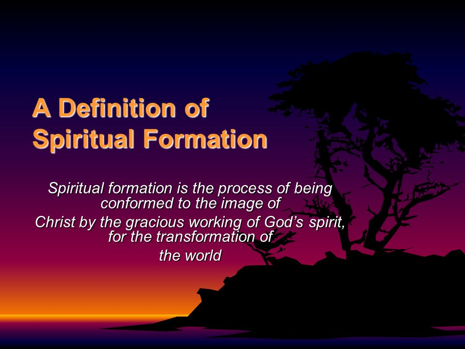 A Definition of Spiritual Formation
