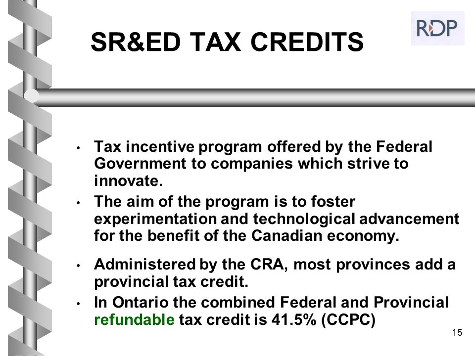 SR&ED TAX CREDITS Tax incentive program offered by the Federal Government to companies which strive to innovate.