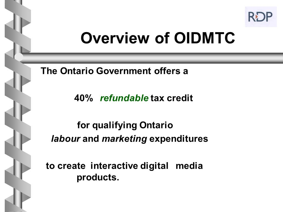 Overview of OIDMTC The Ontario Government offers a