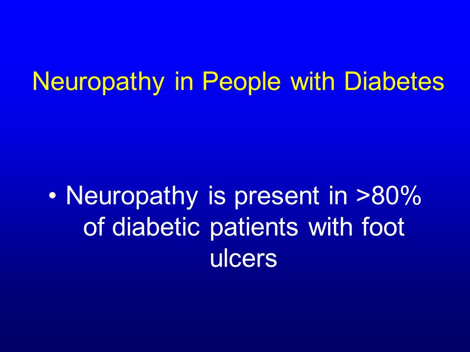Neuropathy in People with Diabetes