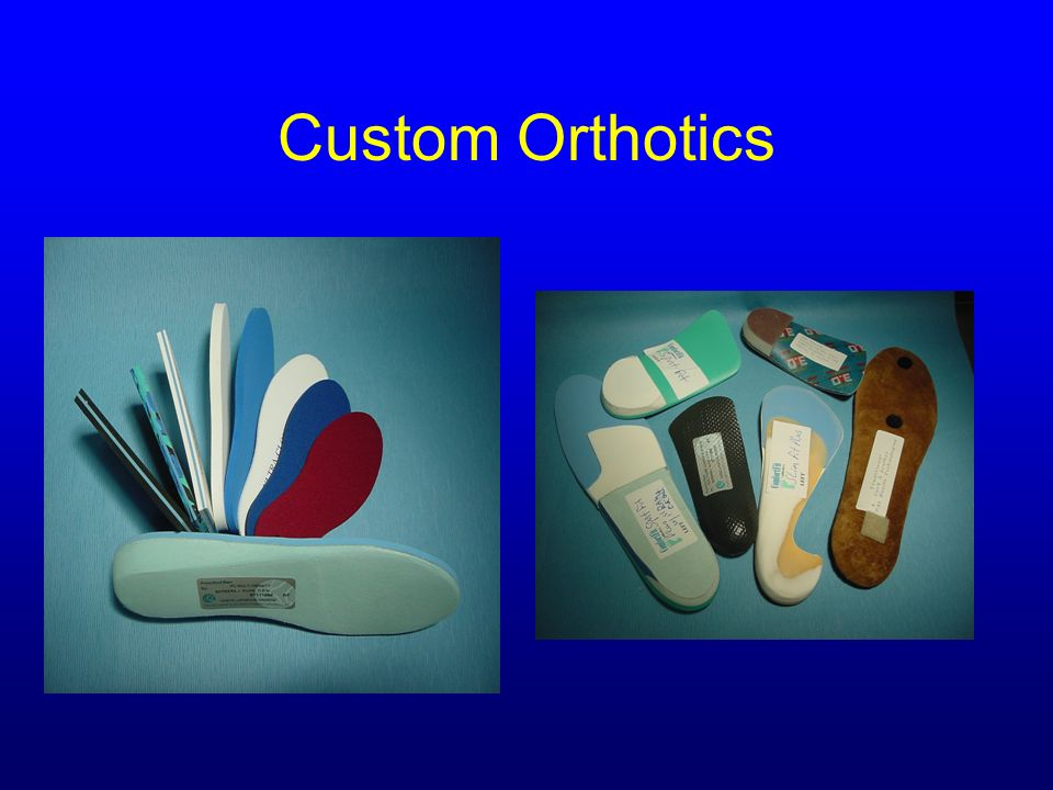 Custom Orthotics Courtesy of Dr. Barbara J. Aung, DPM,CWS