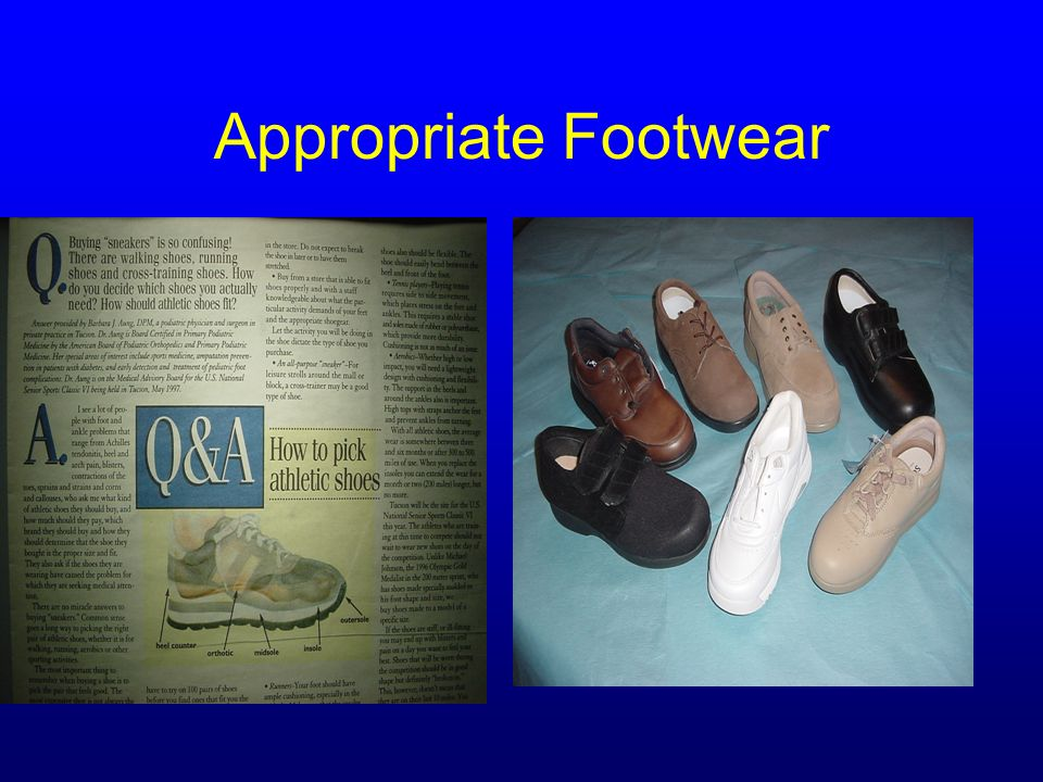 Appropriate Footwear Courtesy of Dr. Barbara J. Aung, DPM,CWS