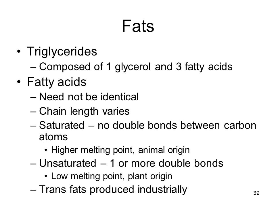 Fats Triglycerides Fatty acids