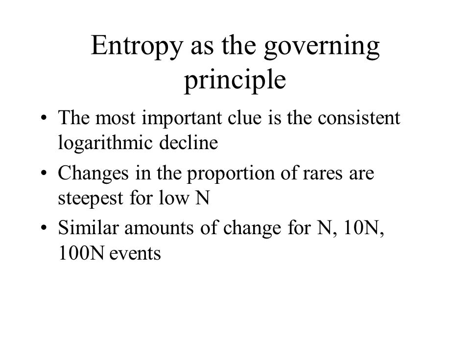 Entropy as the governing principle
