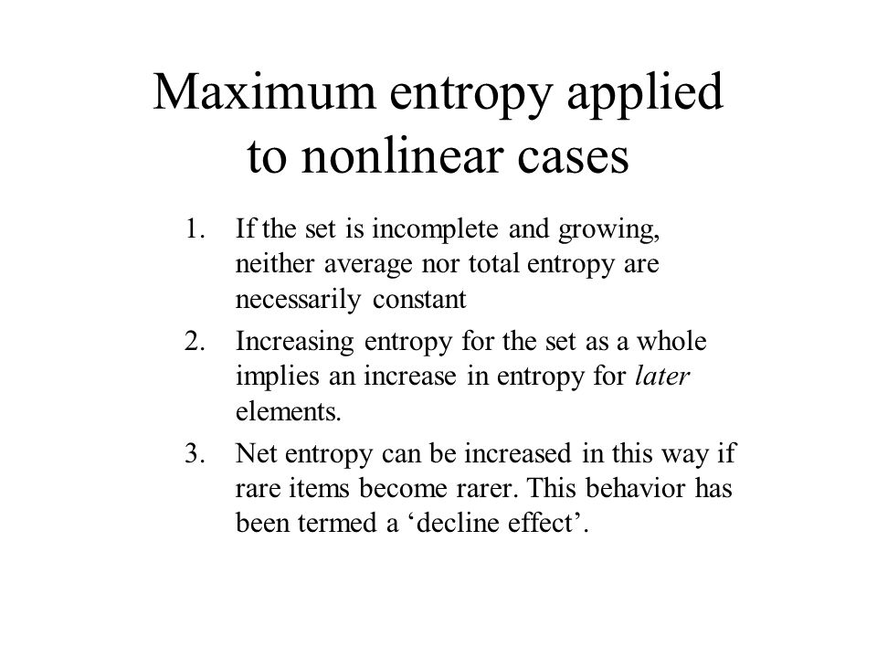 Maximum entropy applied to nonlinear cases