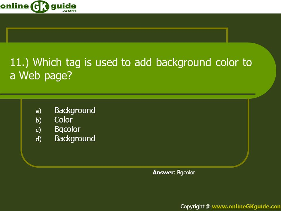 11.) Which tag is used to add background color to a Web page