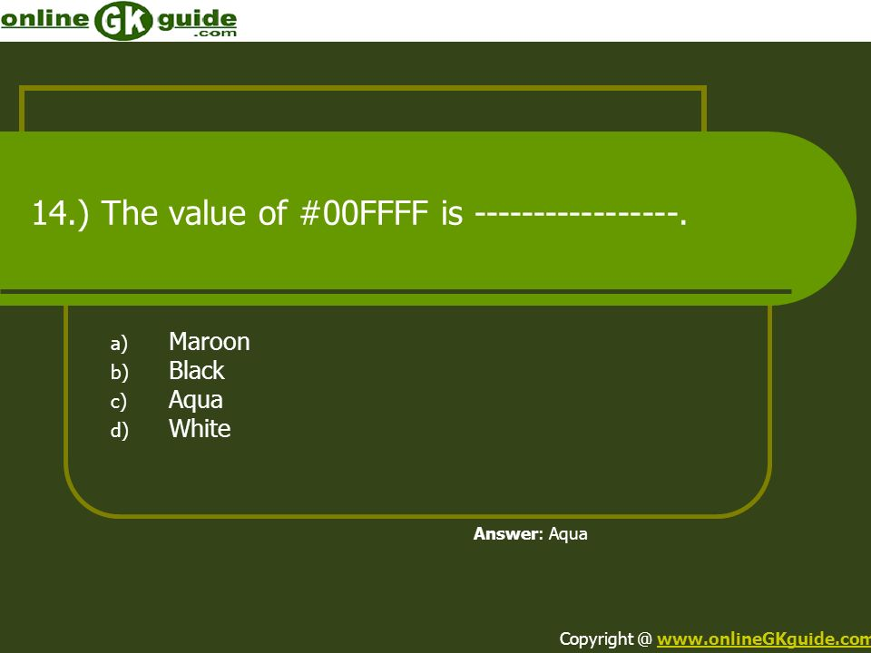 14.) The value of #00FFFF is -----------------.