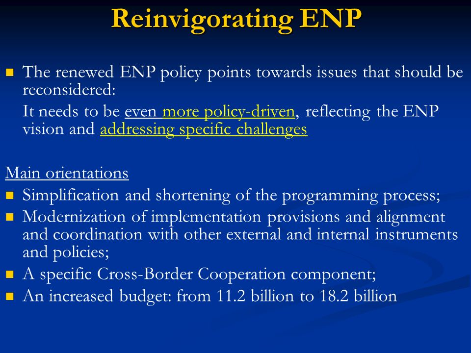 Reinvigorating ENP The renewed ENP policy points towards issues that should be reconsidered: