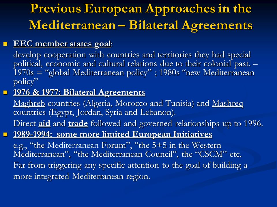 Previous European Approaches in the Mediterranean – Bilateral Agreements