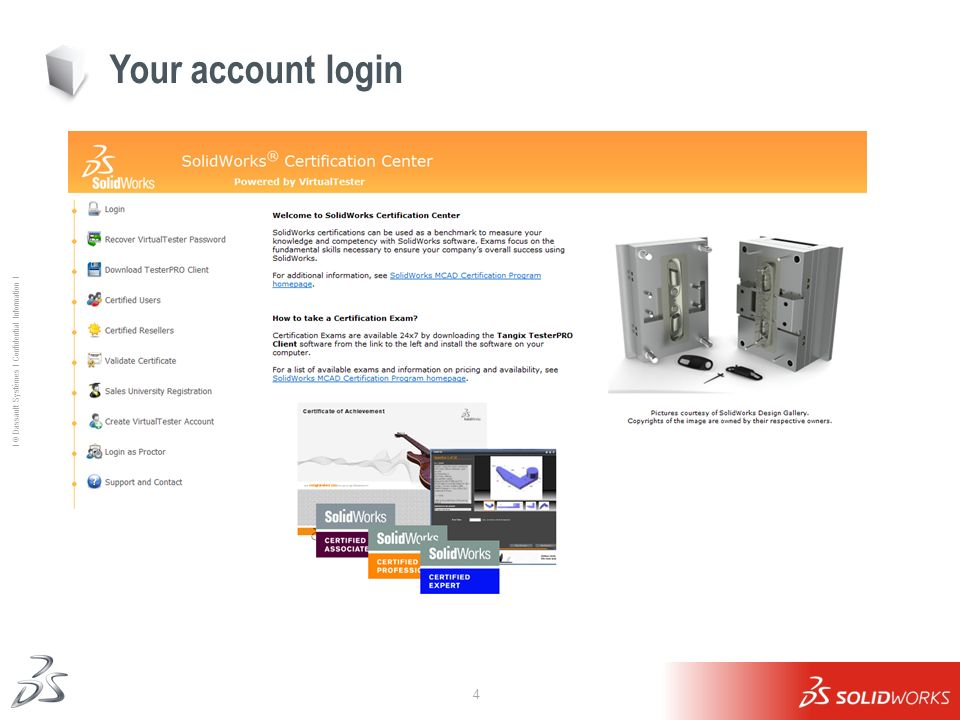 Your account login Visit this website: http://www.virtualtester.com/solidworks