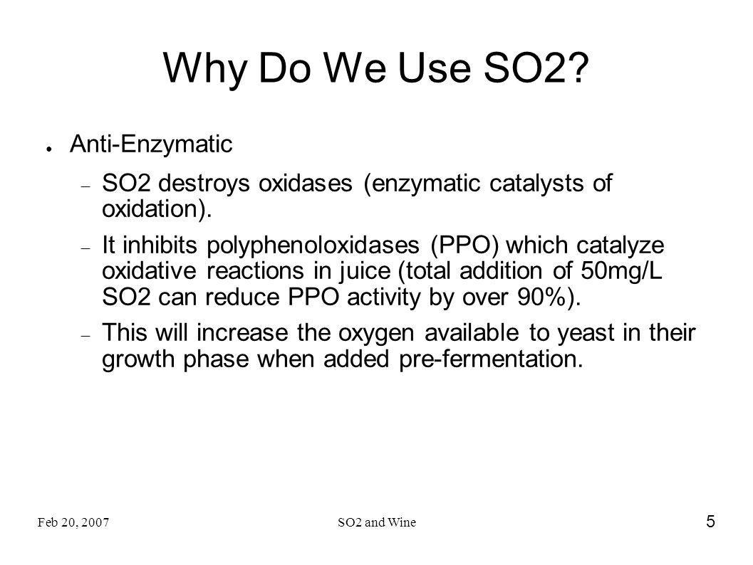 Why Do We Use SO2 Anti-Enzymatic