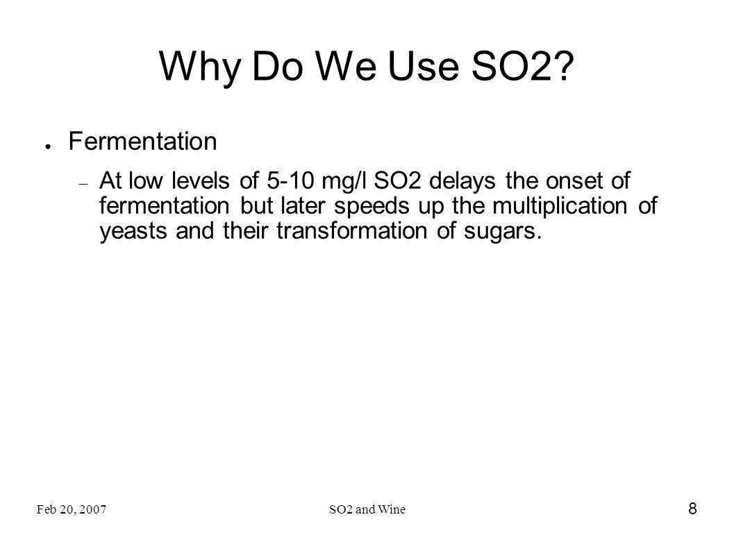 Why Do We Use SO2 Fermentation