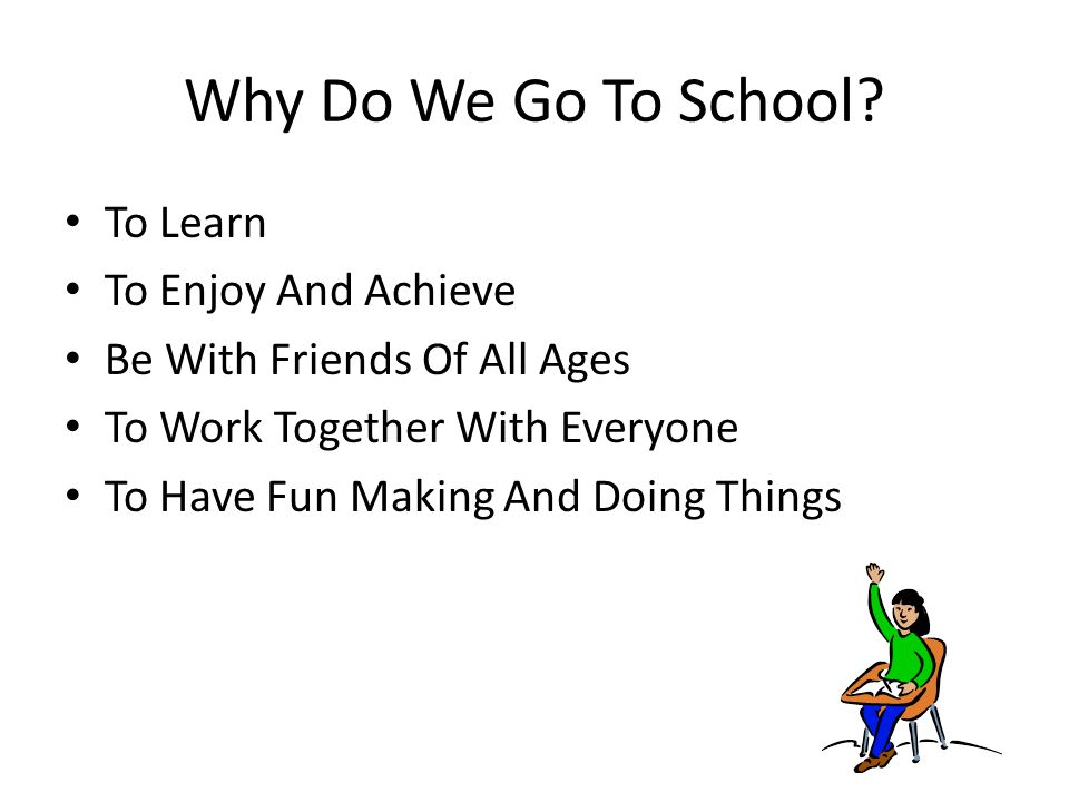 Why Do We Go To School To Learn To Enjoy And Achieve