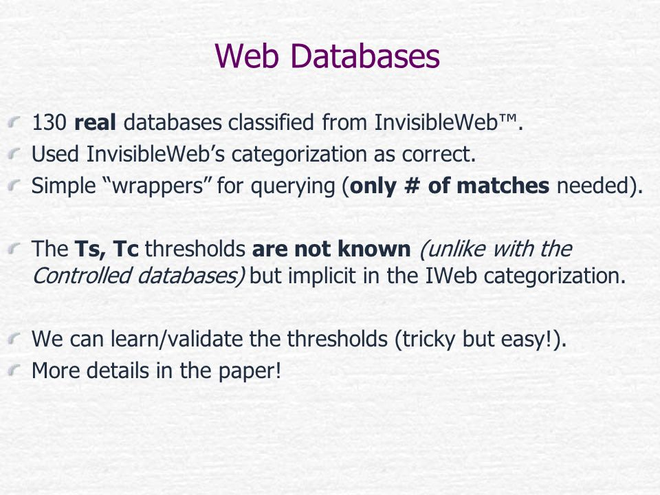 Web Databases 130 real databases classified from InvisibleWeb™.