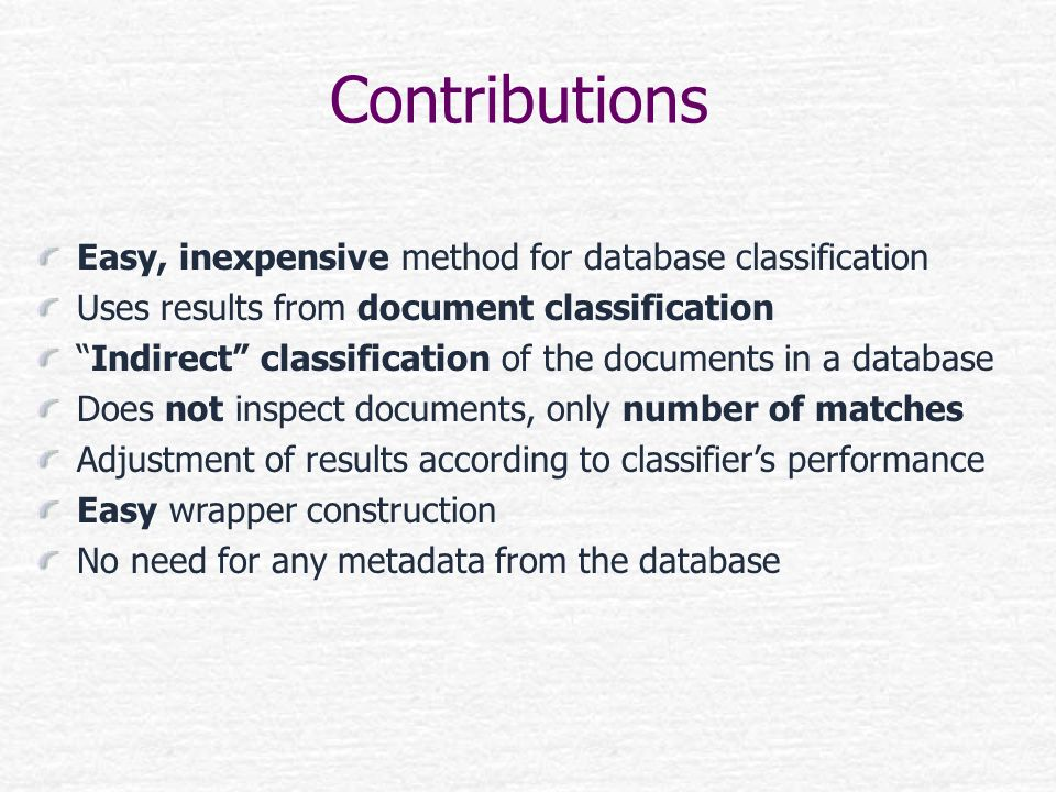 Contributions Easy, inexpensive method for database classification