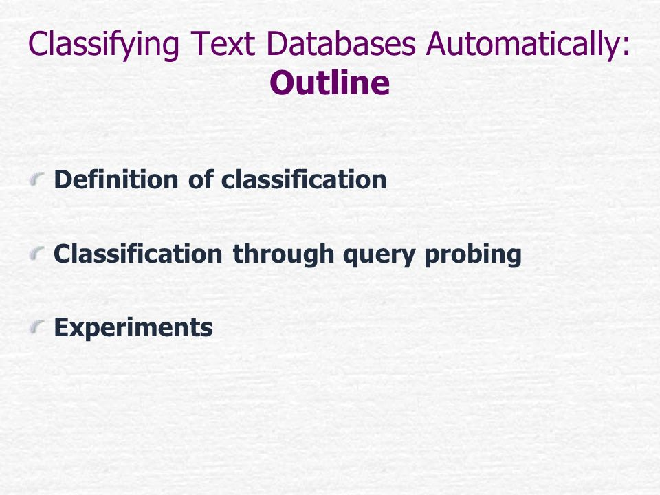 Classifying Text Databases Automatically: Outline