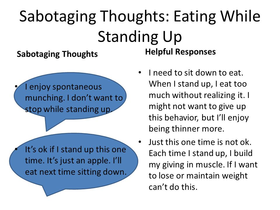 Sabotaging Thoughts: Eating While Standing Up