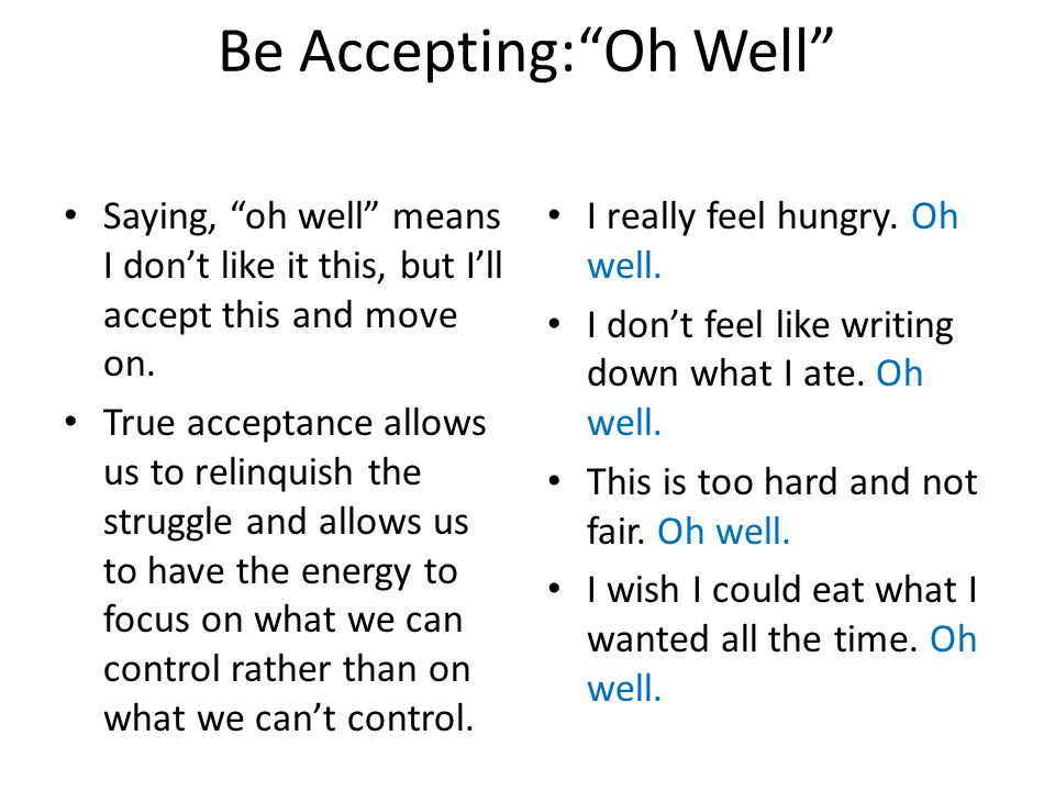 Be Accepting: Oh Well