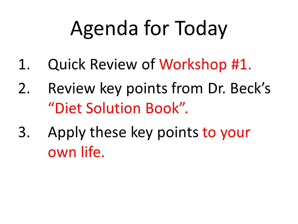 Agenda for Today Quick Review of Workshop #1.
