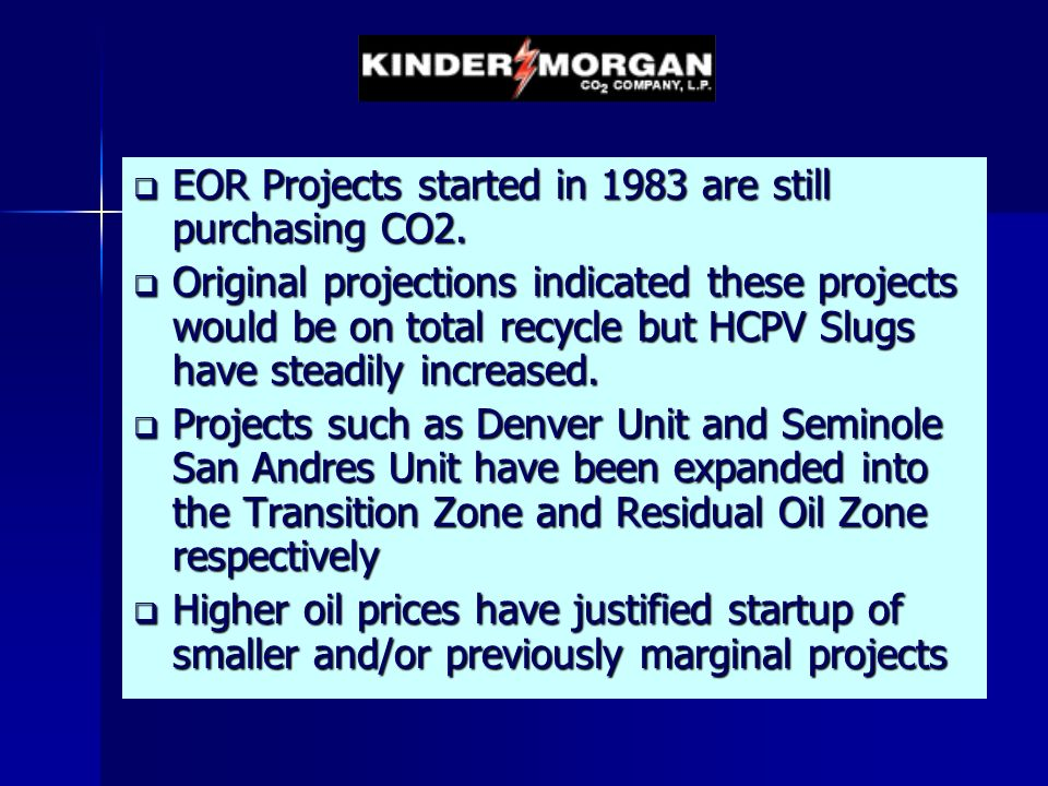 EOR Projects started in 1983 are still purchasing CO2.