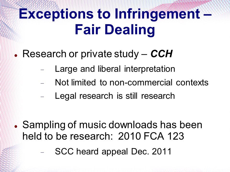 Exceptions to Infringement – Fair Dealing