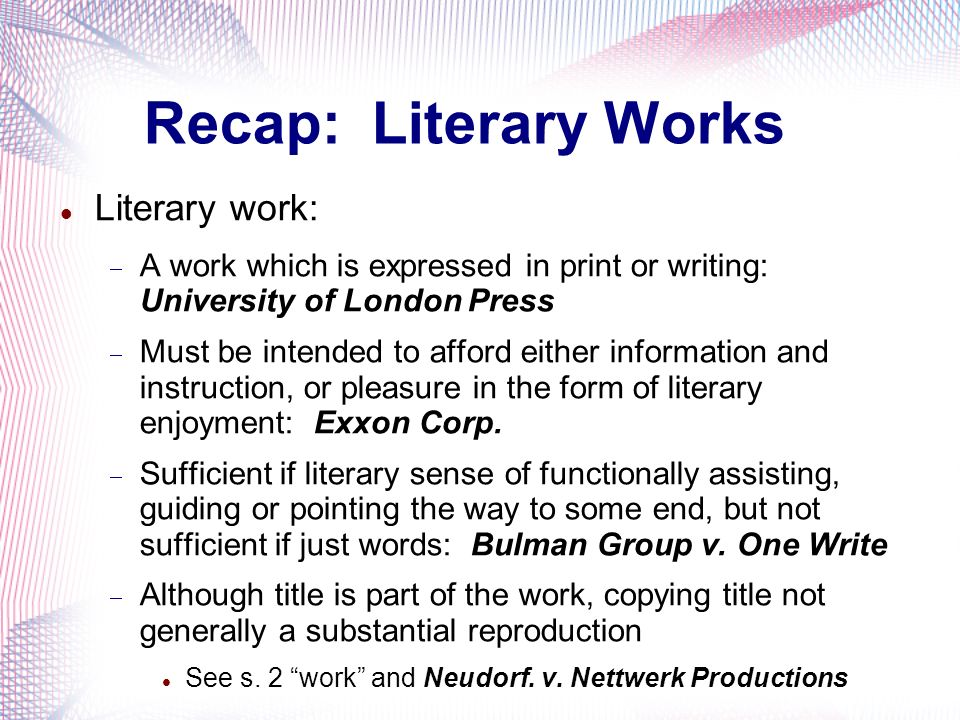 Recap: Literary Works Literary work: