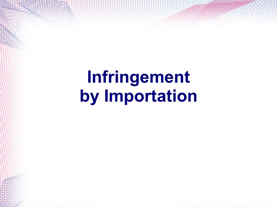 Infringement by Importation