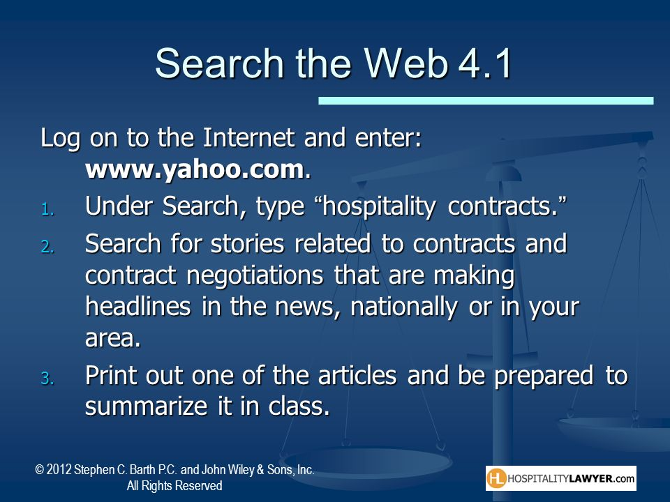 Search the Web 4.1 Log on to the Internet and enter: www.yahoo.com.