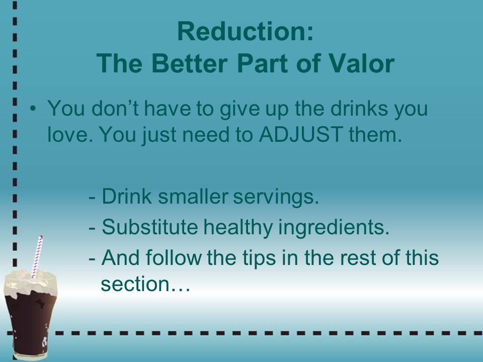 Reduction: The Better Part of Valor