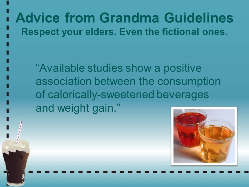 Advice from Grandma Guidelines Respect your elders