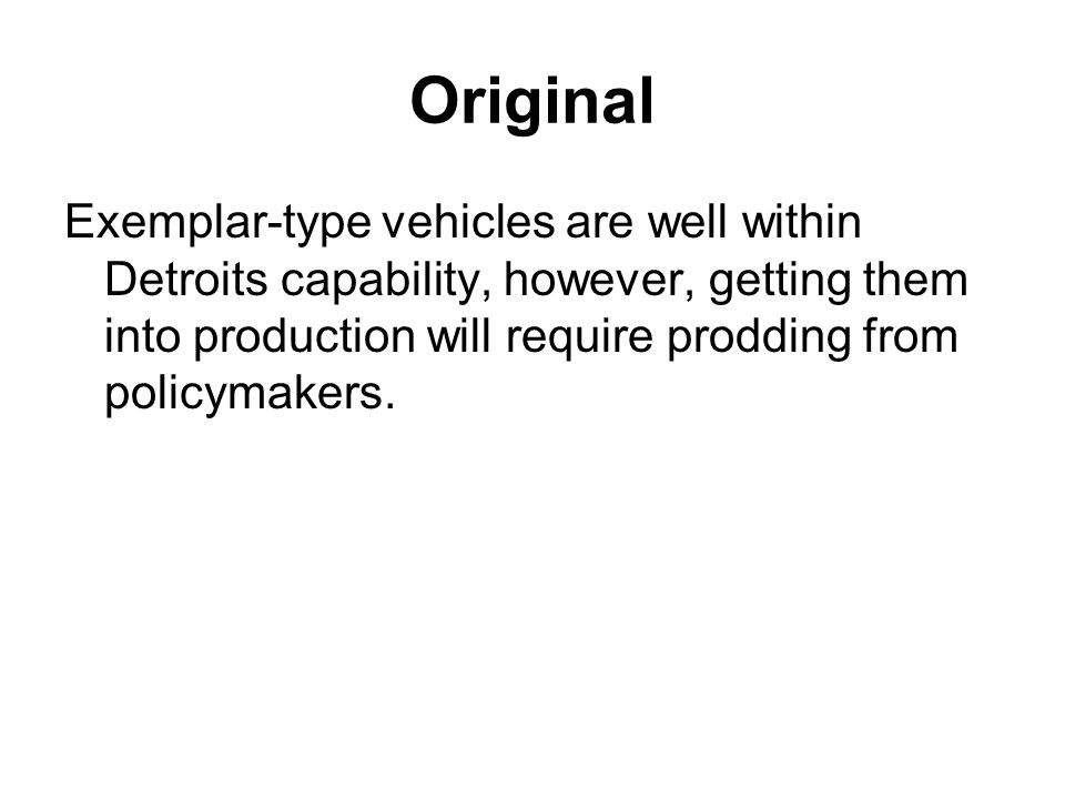 Original Exemplar-type vehicles are well within Detroits capability, however, getting them into production will require prodding from policymakers.