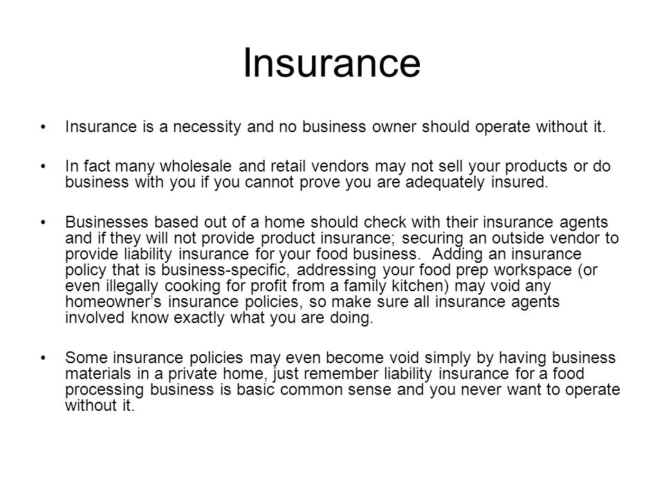 Insurance Insurance is a necessity and no business owner should operate without it.