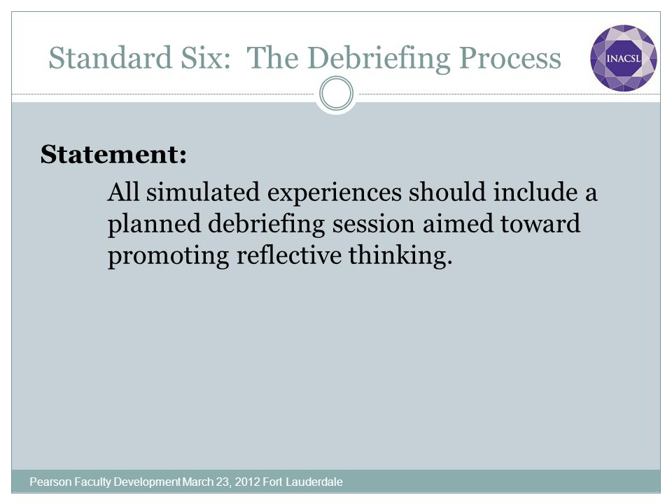 Standard Six: The Debriefing Process