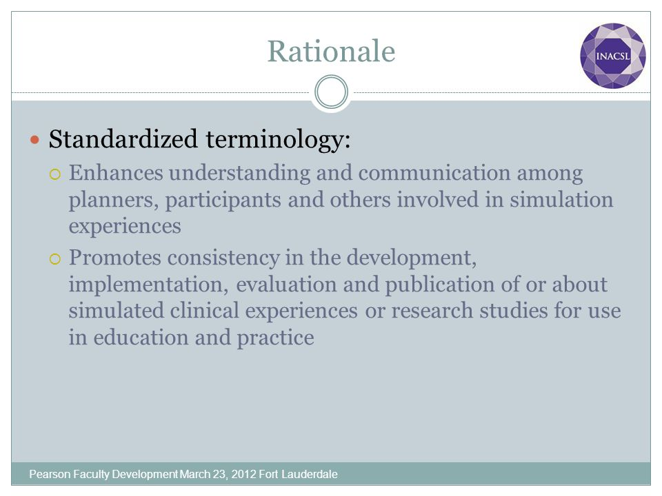 Rationale Standardized terminology: