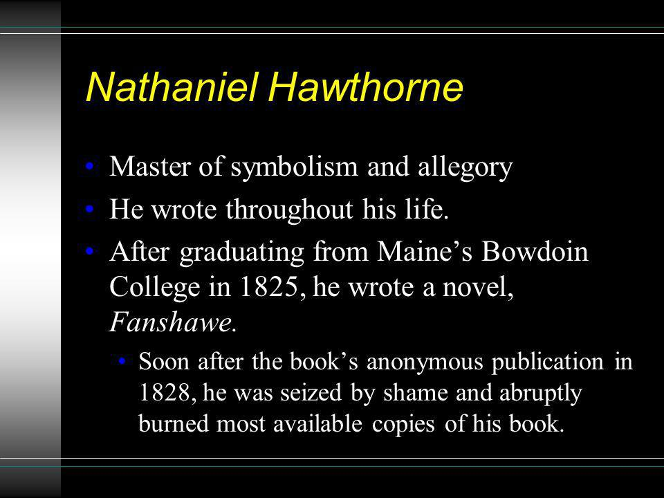 Nathaniel Hawthorne Master of symbolism and allegory