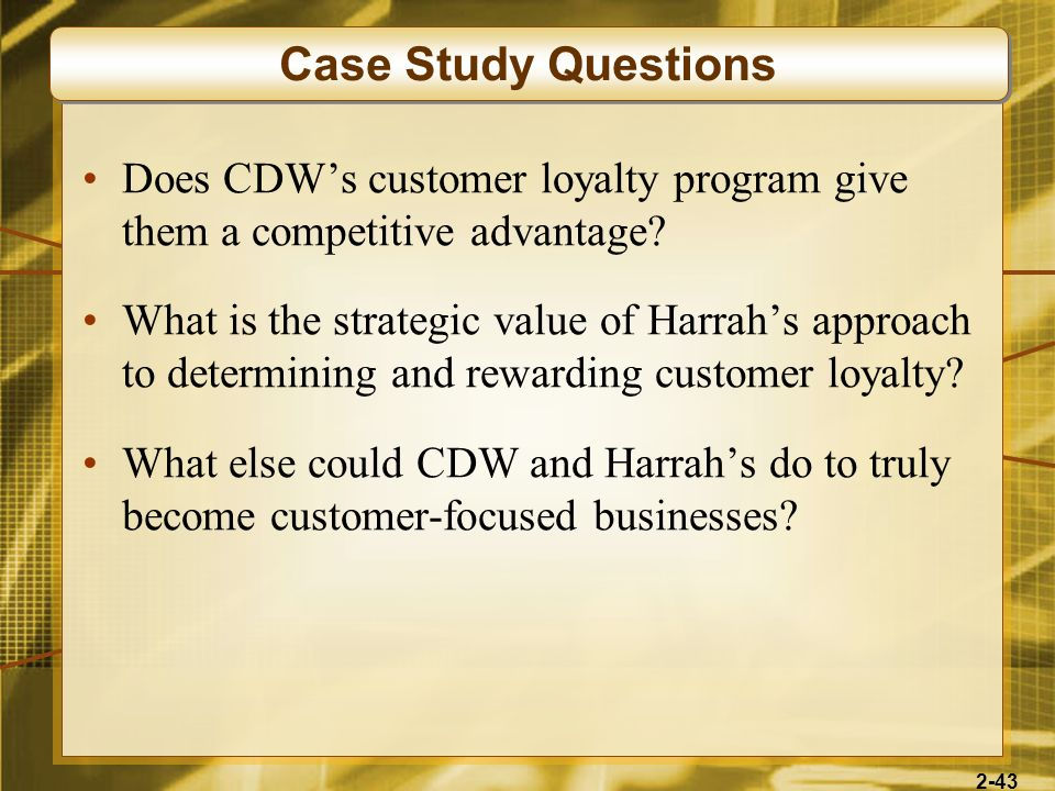 Case Study Questions Does CDW's customer loyalty program give them a competitive advantage