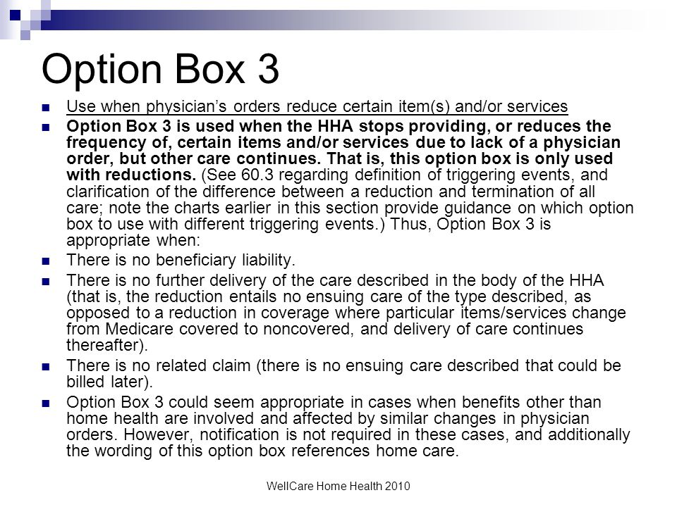Option Box 3 Use when physician's orders reduce certain item(s) and/or services.