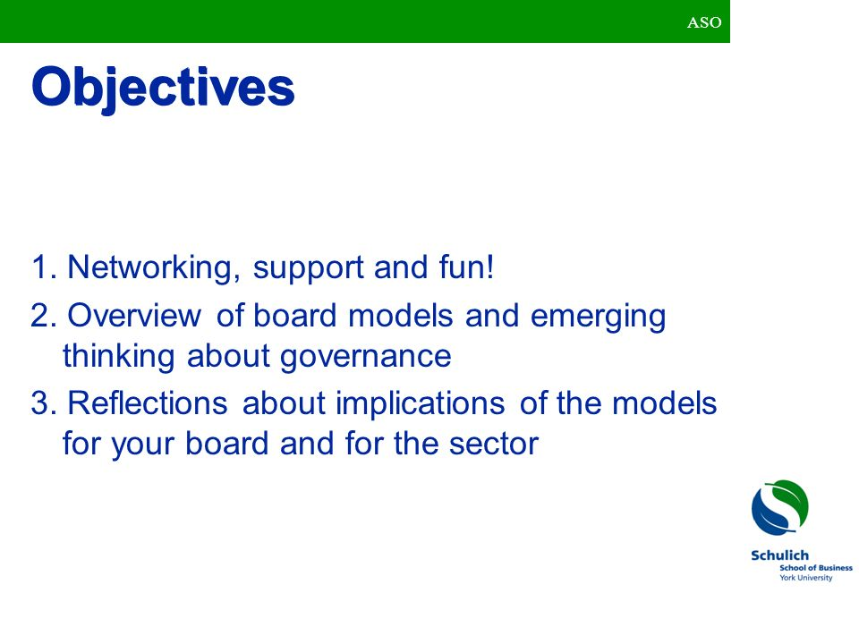 Objectives 1. Networking, support and fun!