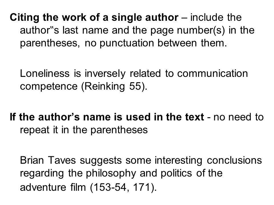 "Citing the work of a single author – include the author""s last name and the page number(s) in the parentheses, no punctuation between them."