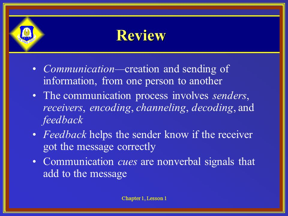 Review Communication—creation and sending of information, from one person to another.