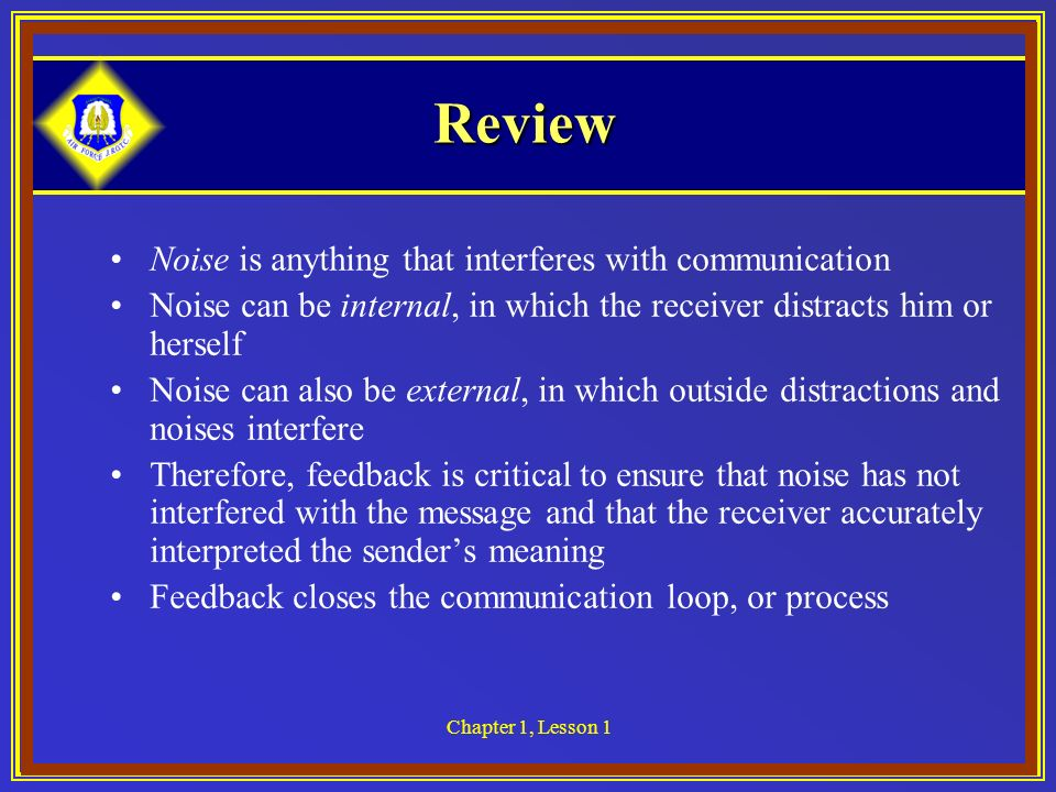 Review Noise is anything that interferes with communication