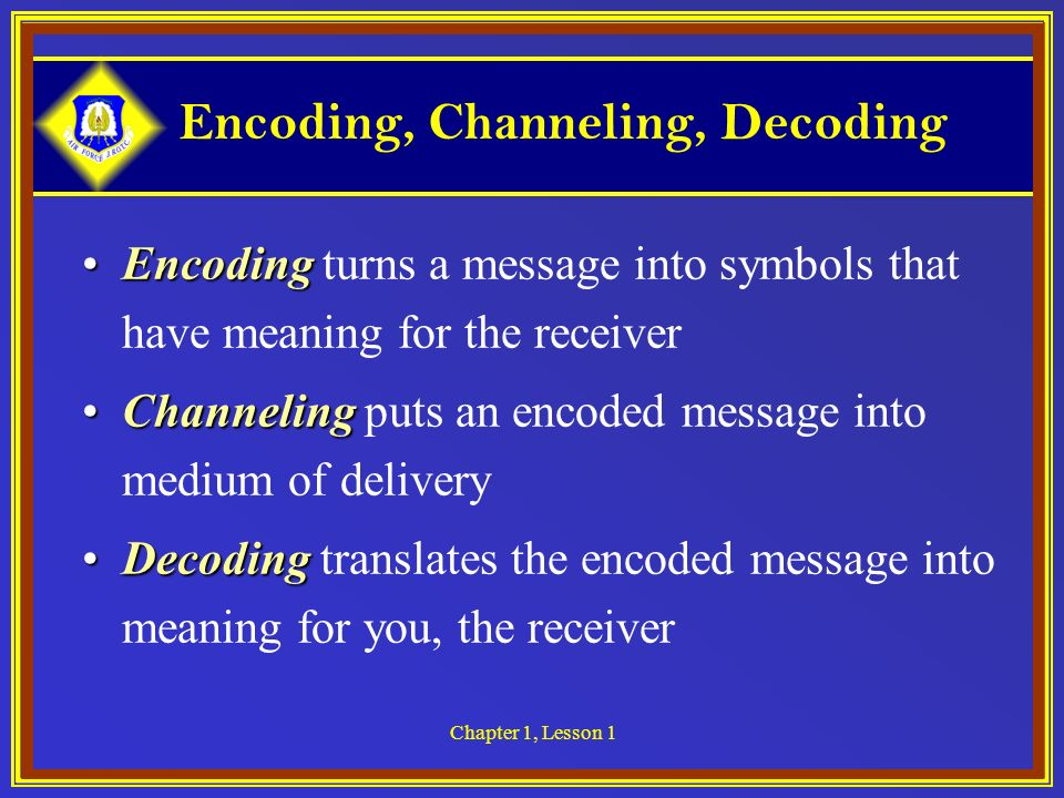 Encoding, Channeling, Decoding