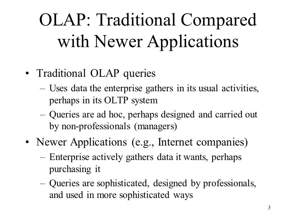 OLAP: Traditional Compared with Newer Applications