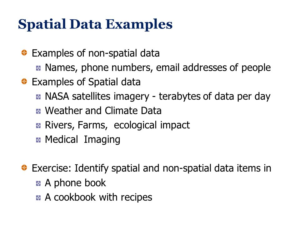 Spatial Data Examples Examples of non-spatial data
