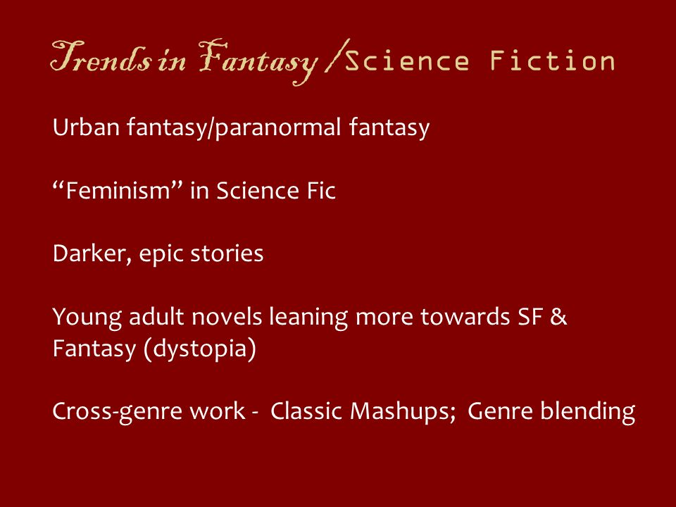 Trends in Fantasy /Science Fiction