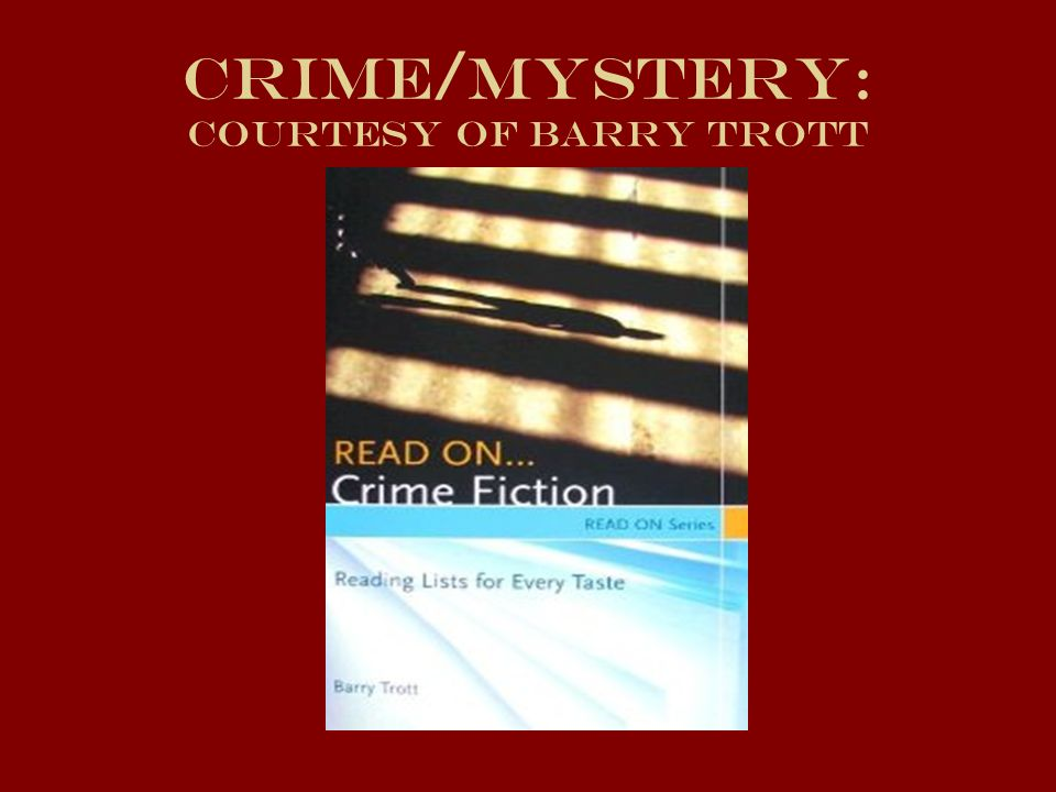 Crime/MYSTERY: Courtesy of Barry Trott